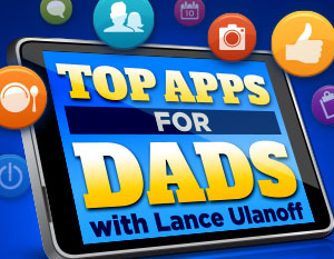"Live with Kelly and Ryan Top Apps for Dad"" width="